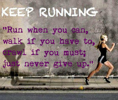Keep Going, Keep Running!